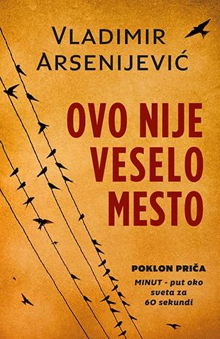 ovo_nije_veselo_mesto-vladimir_arsenijevic_v